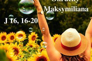"""""""Okruchy"""" Maksymiliana – 13.05.2021 r."""