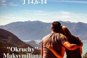 """""""Okruchy"""" Maksymiliana – 07.05.2021 r."""