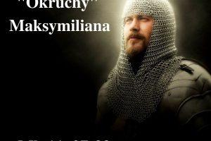 """""""Okruchy"""" Maksymiliana – 29.05.2021 r."""