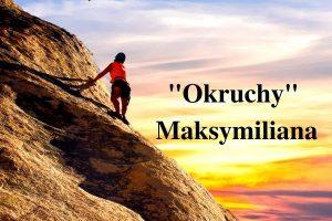 """""""Okruchy"""" Maksymiliana – 19.05.2021 r."""
