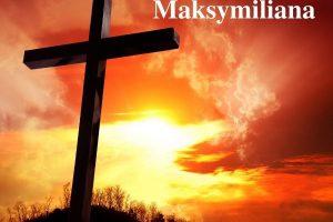 """""""Okruchy"""" Maksymiliana – 11.06.2021 r."""