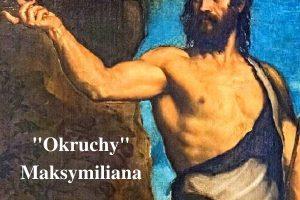 """""""Okruchy"""" Maksymiliana – 24.06.2021 r."""