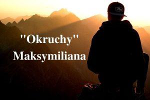 """""""Okruchy"""" Maksymiliana – 10.06.2021 r."""