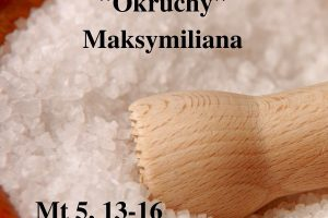 """""""Okruchy"""" Maksymiliana – 08.06.2021 r."""